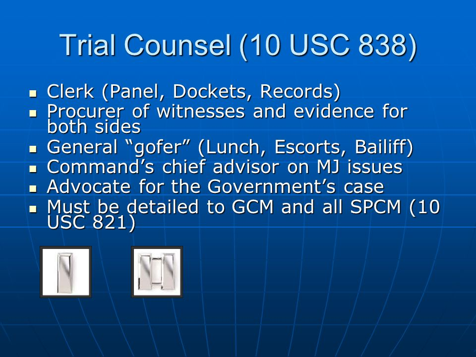 Trial Counsel (10 USC 838) Clerk (Panel, Dockets, Records)