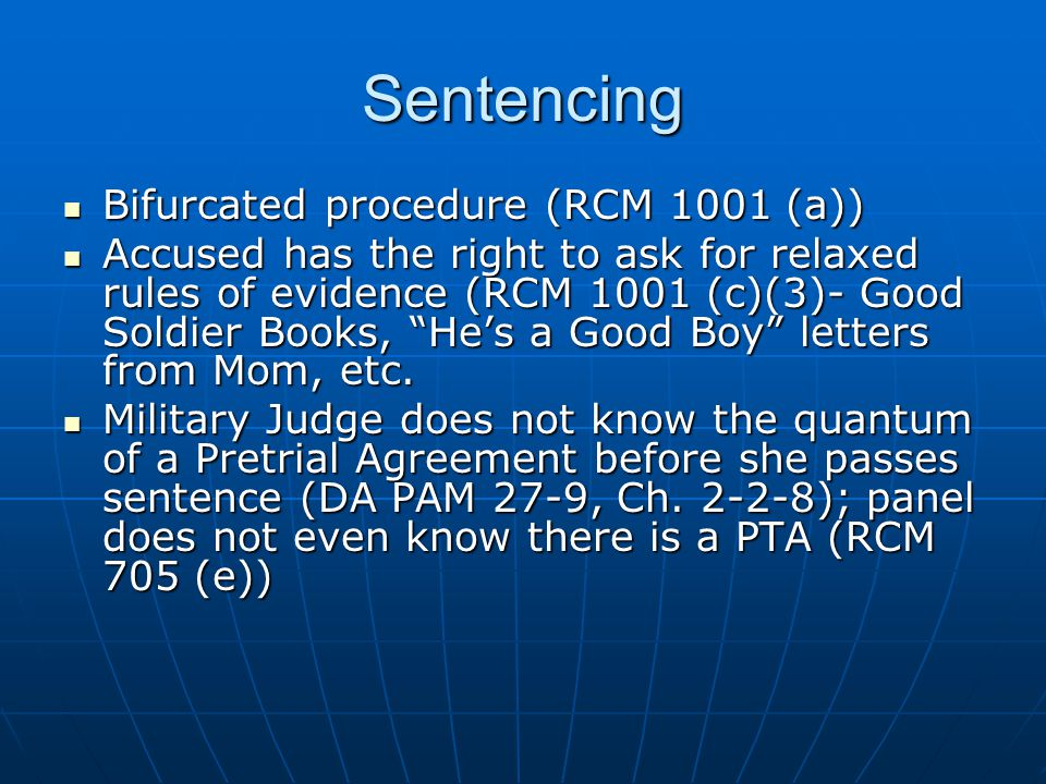 Sentencing Bifurcated procedure (RCM 1001 (a))