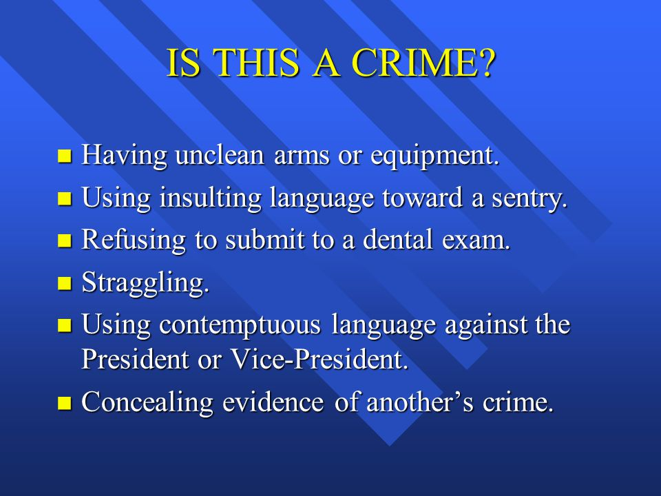 IS THIS A CRIME Having unclean arms or equipment.