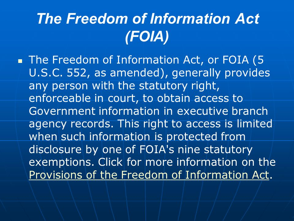 The Freedom of Information Act (FOIA)