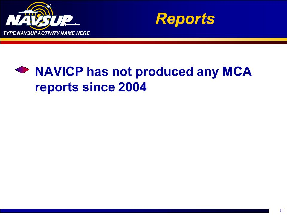 Reports NAVICP has not produced any MCA reports since 2004