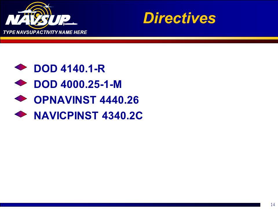 Directives DOD 4140.1-R DOD 4000.25-1-M OPNAVINST 4440.26