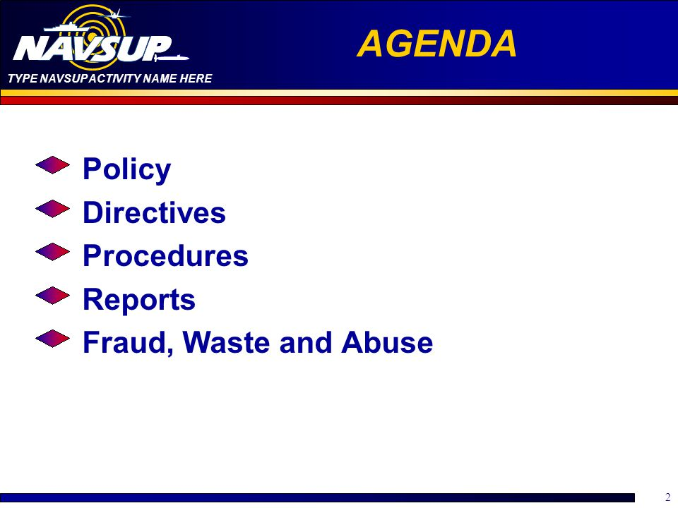 AGENDA Policy Directives Procedures Reports Fraud, Waste and Abuse
