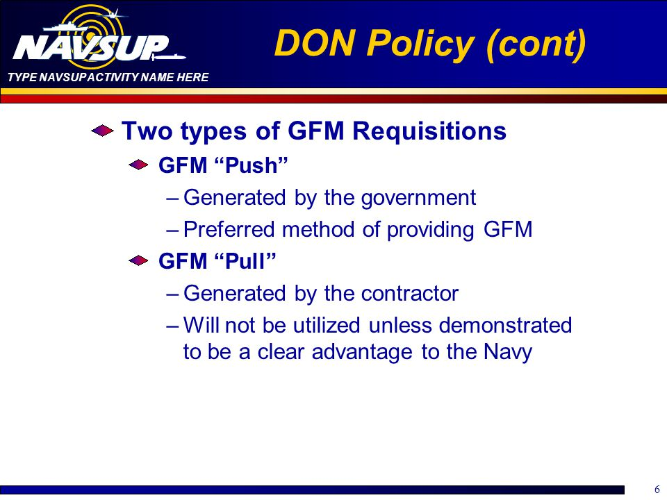 DON Policy (cont) Two types of GFM Requisitions GFM Push