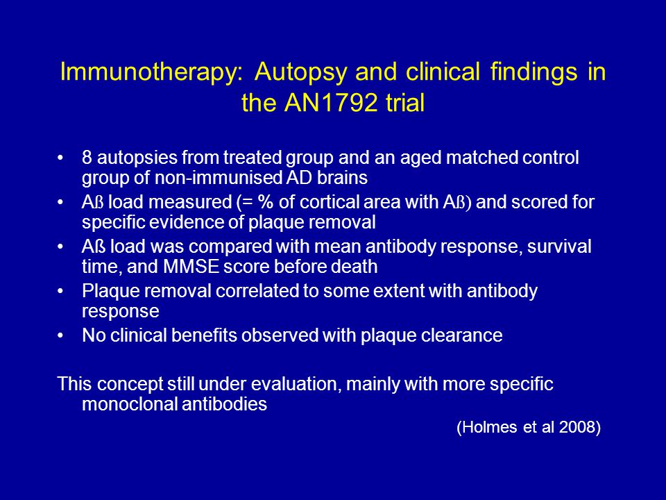 Immunotherapy: Autopsy and clinical findings in the AN1792 trial