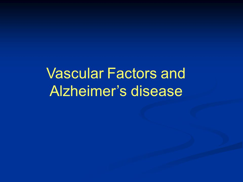 Vascular Factors and Alzheimer's disease