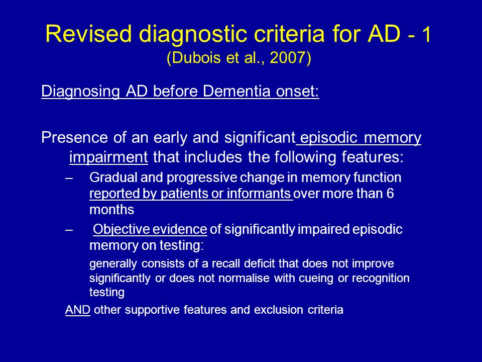 Revised diagnostic criteria for AD - 1 (Dubois et al., 2007)