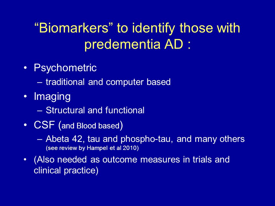 Biomarkers to identify those with predementia AD :
