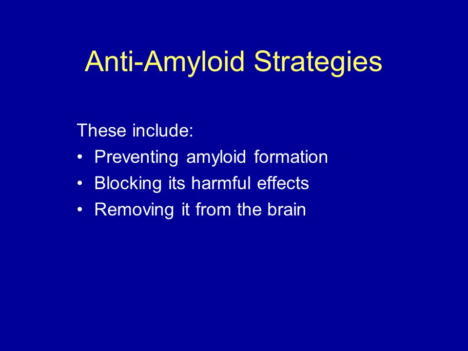 Anti-Amyloid Strategies