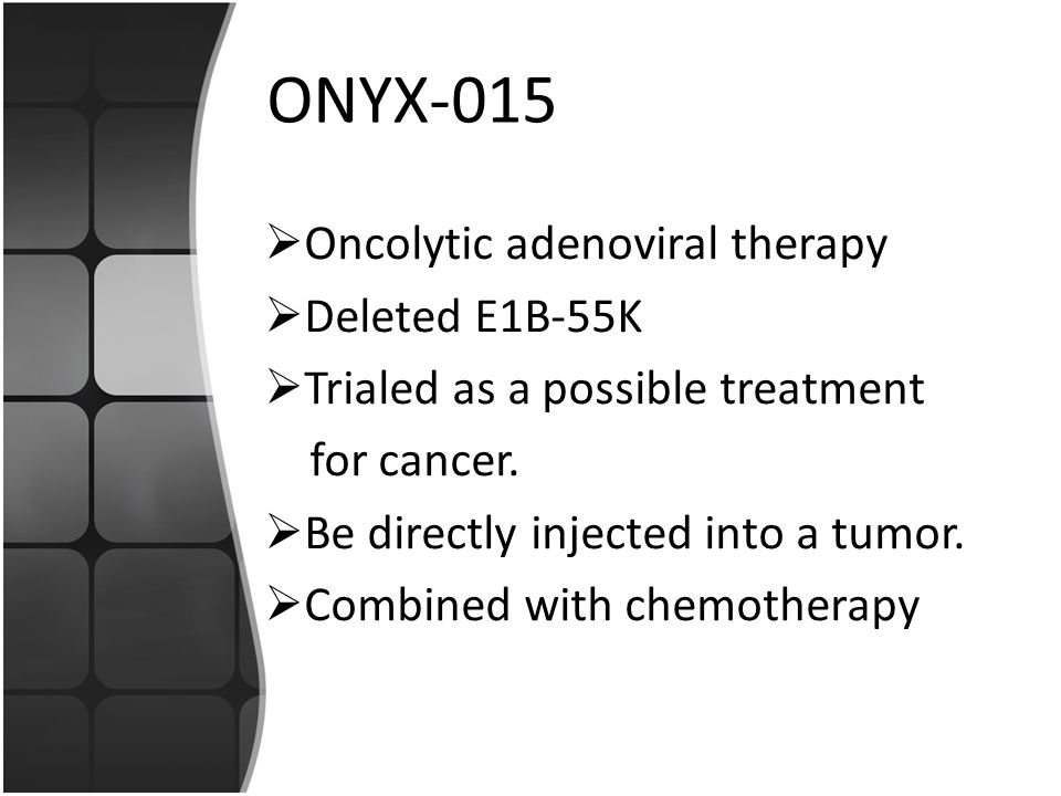 ONYX-015 Oncolytic adenoviral therapy Deleted E1B-55K
