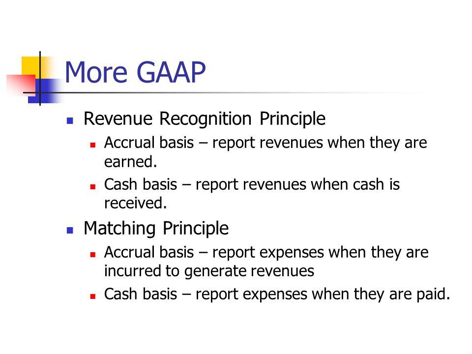 More GAAP Revenue Recognition Principle Matching Principle