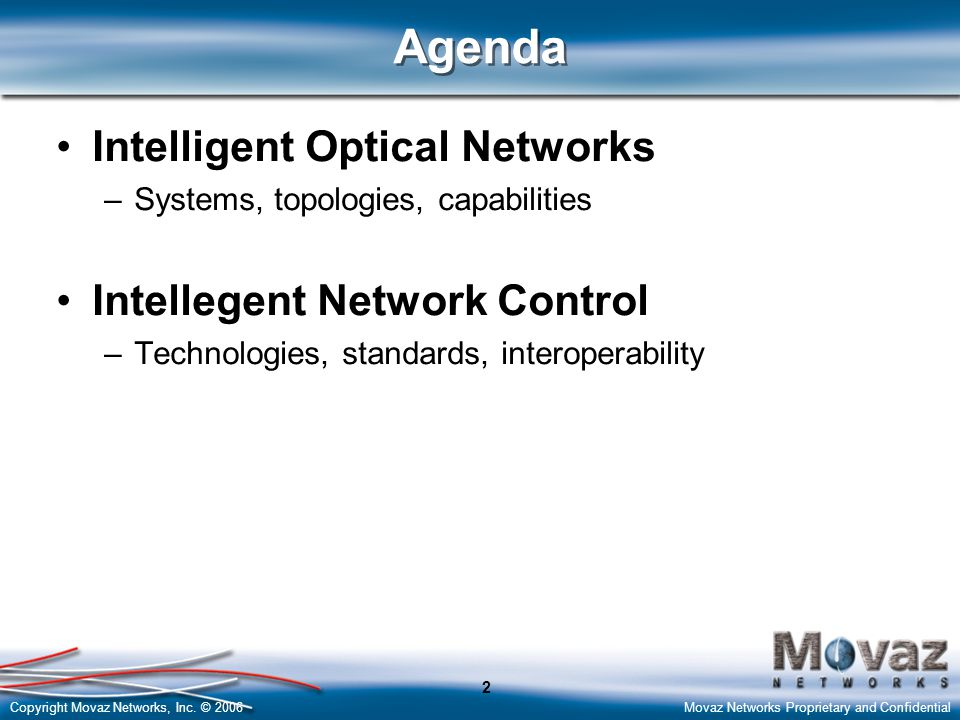 Agenda Intelligent Optical Networks Intellegent Network Control