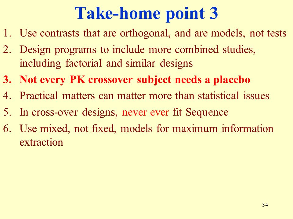 Take-home point 3 Use contrasts that are orthogonal, and are models, not tests.