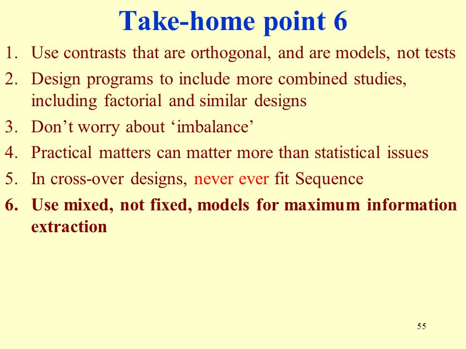 Take-home point 6 Use contrasts that are orthogonal, and are models, not tests.