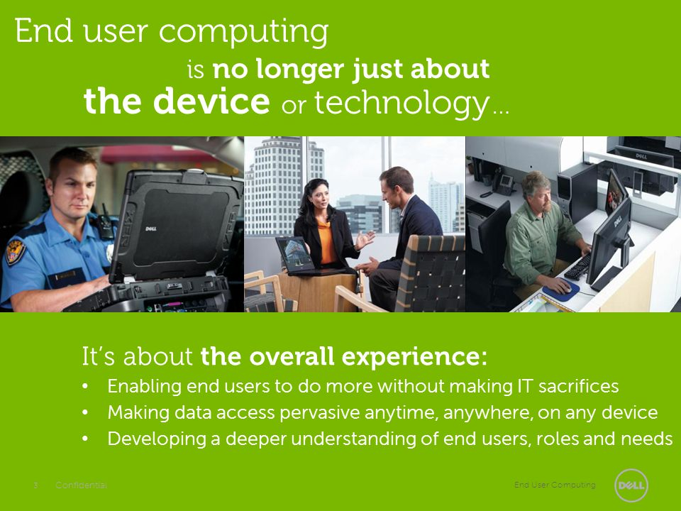 End user computing is no longer just about the device or technology…