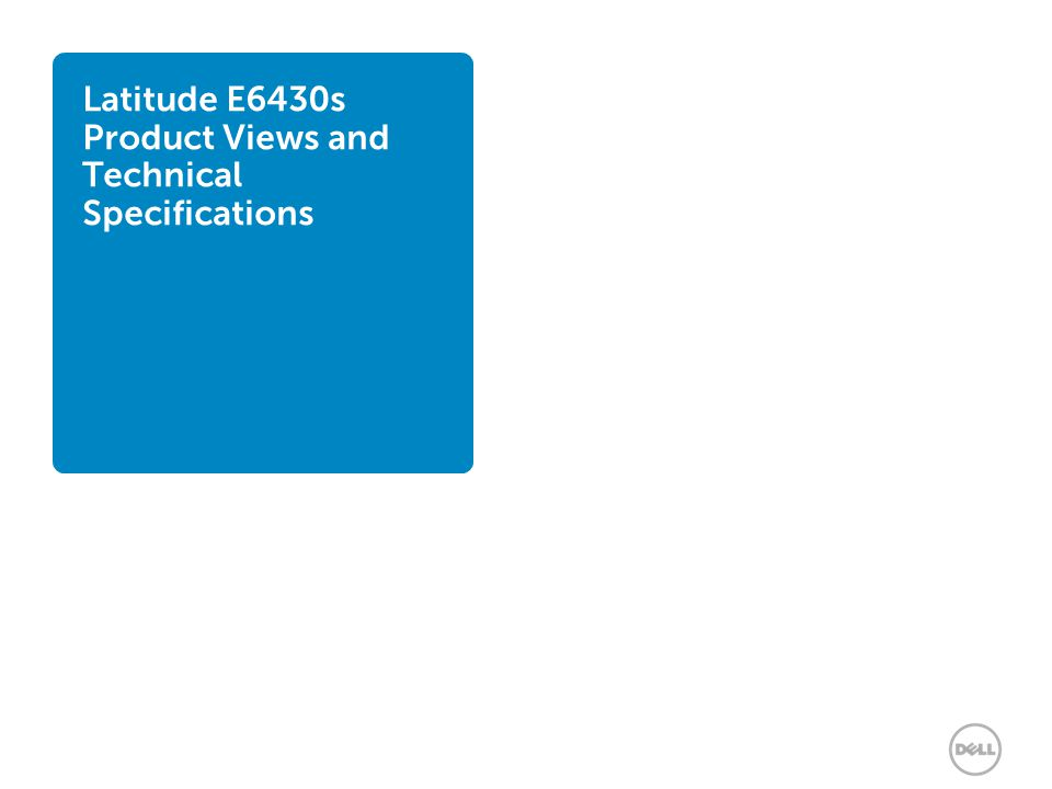 Latitude E6430s Product Views and Technical Specifications