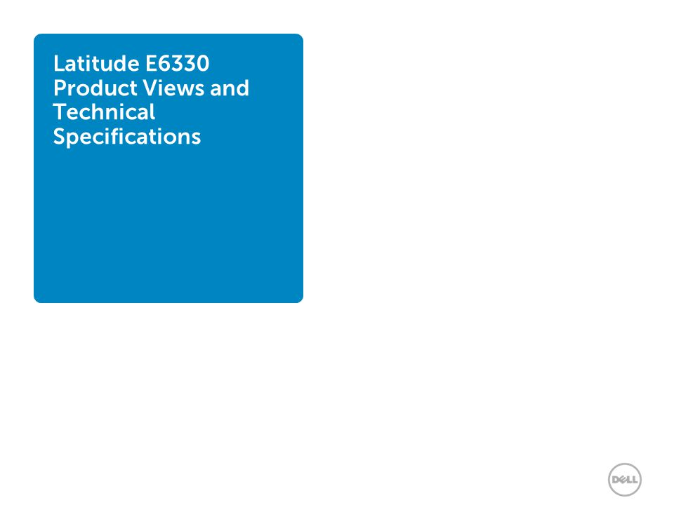 Latitude E6330 Product Views and Technical Specifications