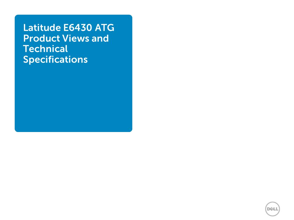 Latitude E6430 ATG Product Views and Technical Specifications
