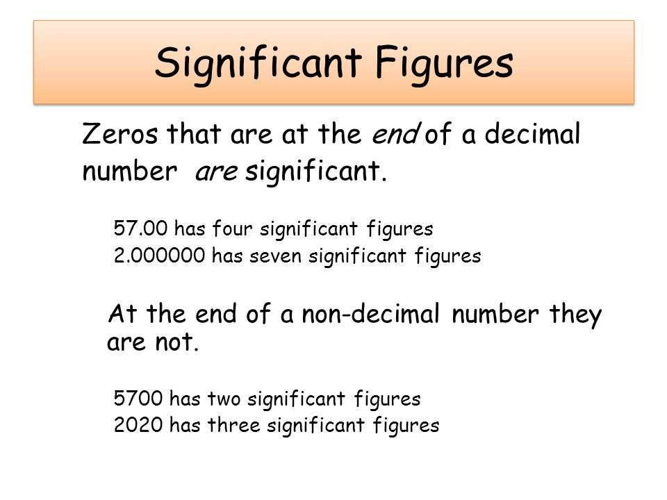 Significant Figures Zeros that are at the end of a decimal