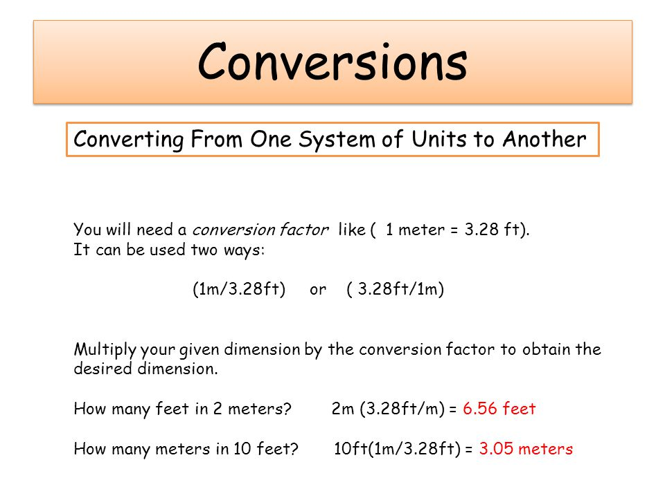 Conversions Converting From One System of Units to Another