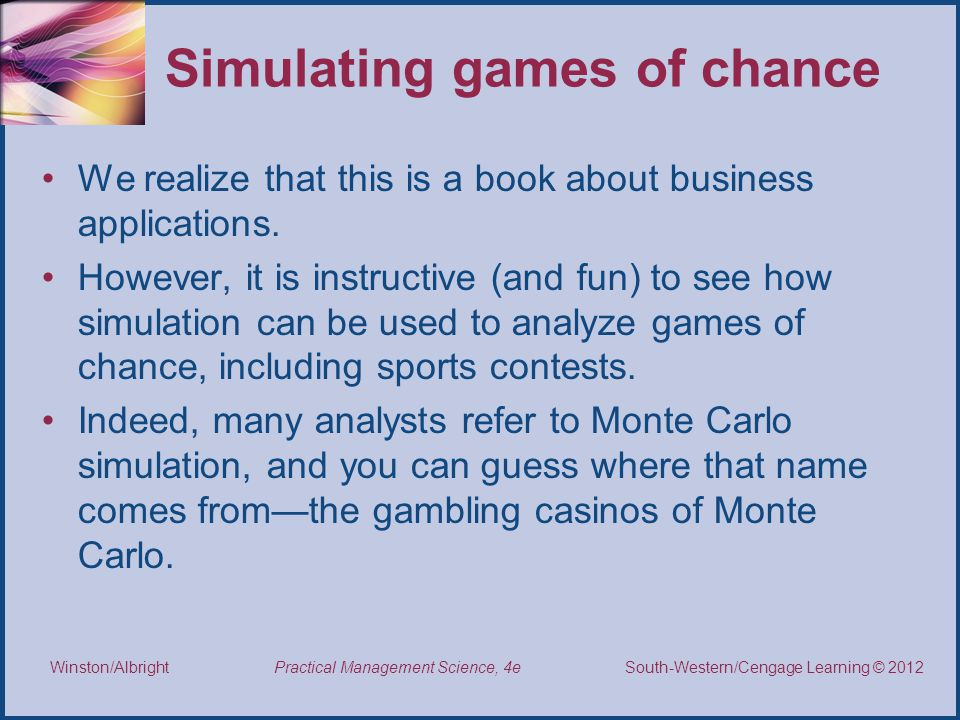 Simulating games of chance