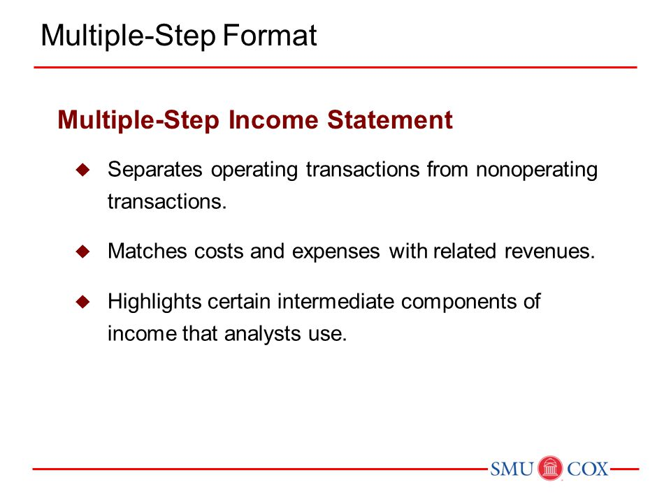 Multiple-Step Format Multiple-Step Income Statement
