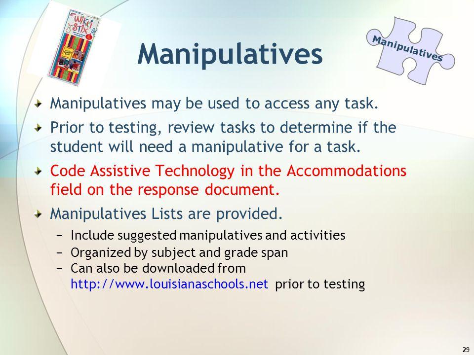 Manipulatives Manipulatives may be used to access any task.