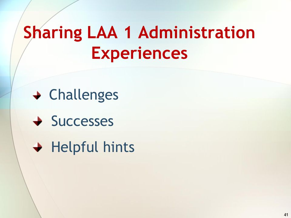 Sharing LAA 1 Administration Experiences