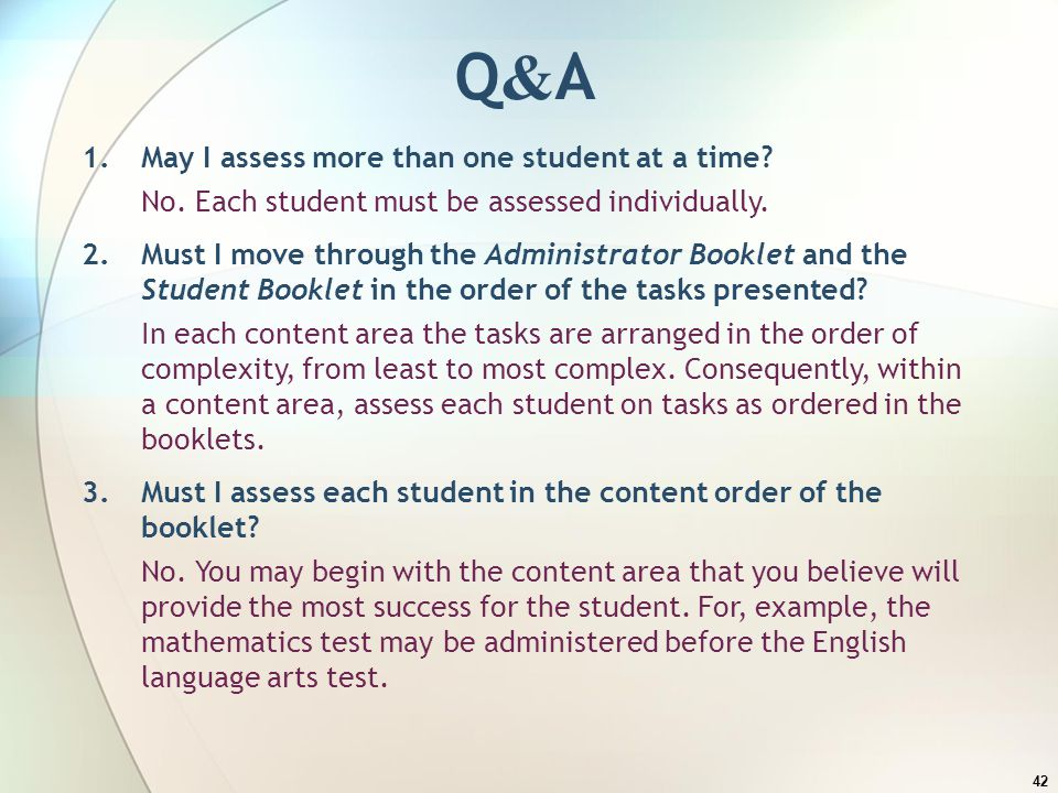 Q&A 1. May I assess more than one student at a time