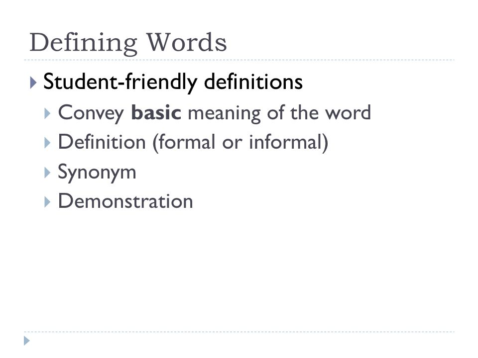 Defining Words Student-friendly definitions