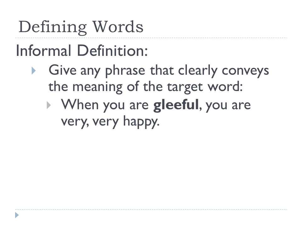 Defining Words Informal Definition: