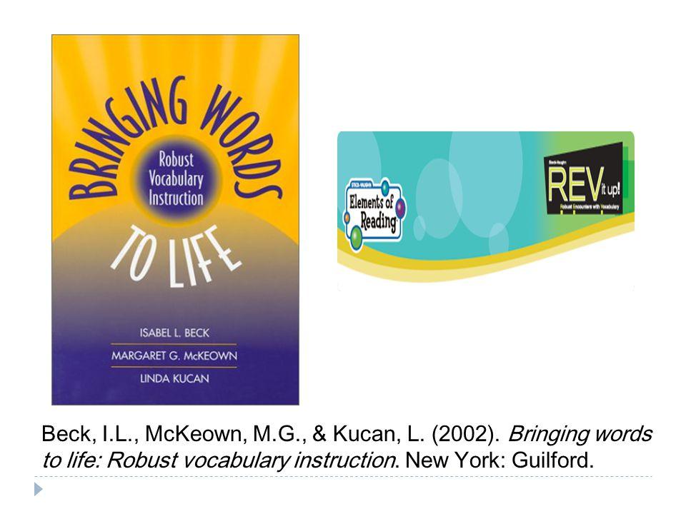 Beck, I. L. , McKeown, M. G. , & Kucan, L. (2002)