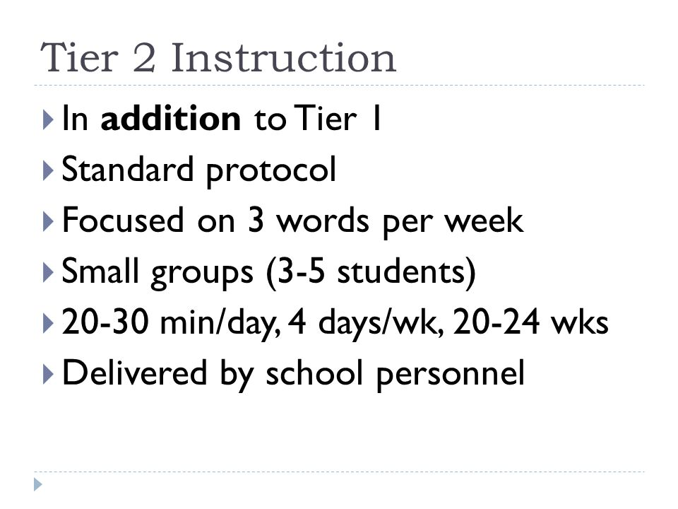 Tier 2 Instruction In addition to Tier 1 Standard protocol