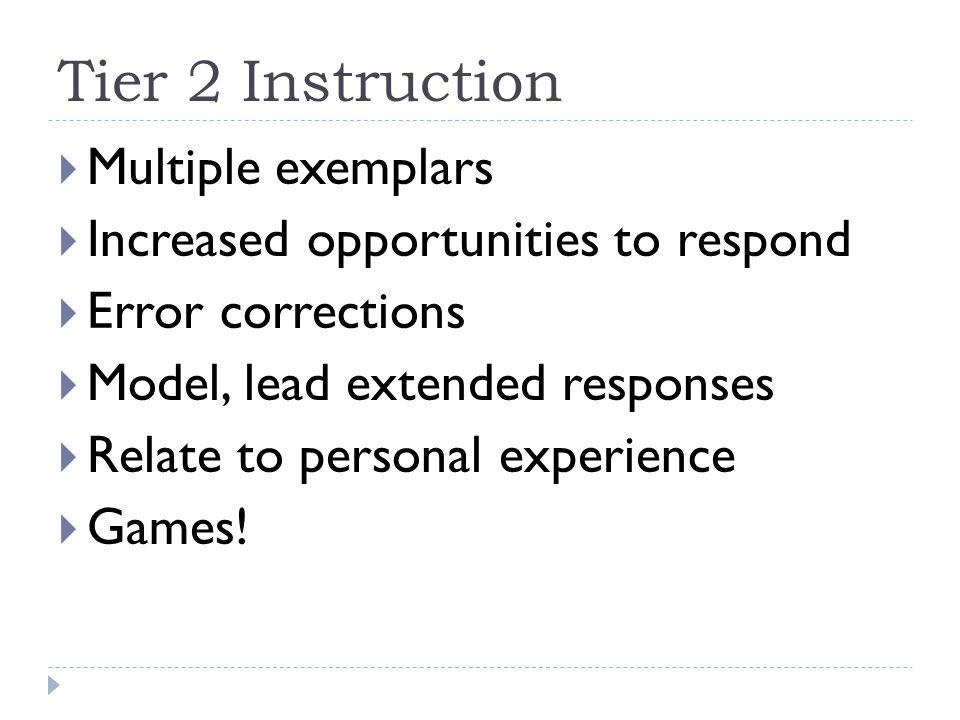 Tier 2 Instruction Multiple exemplars