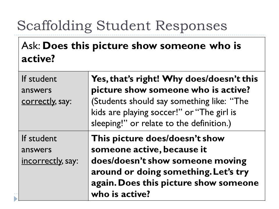 Scaffolding Student Responses