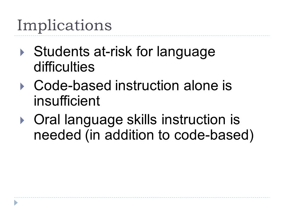 Implications Students at-risk for language difficulties