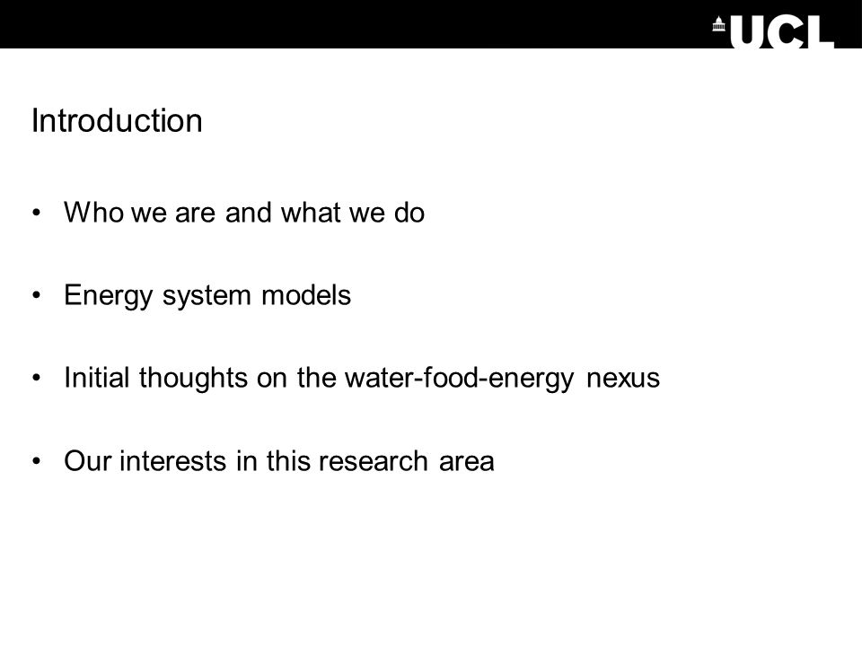 Introduction Who we are and what we do Energy system models