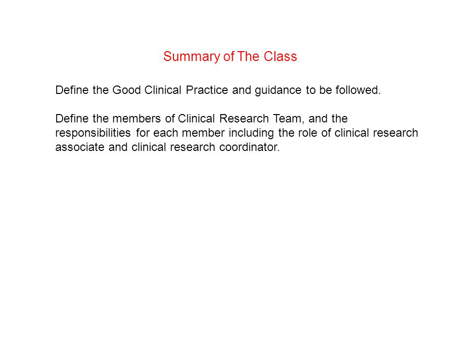 Summary of The Class Define the Good Clinical Practice and guidance to be followed.