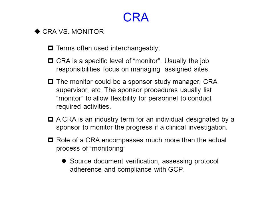 CRA CRA VS. MONITOR Terms often used interchangeably;