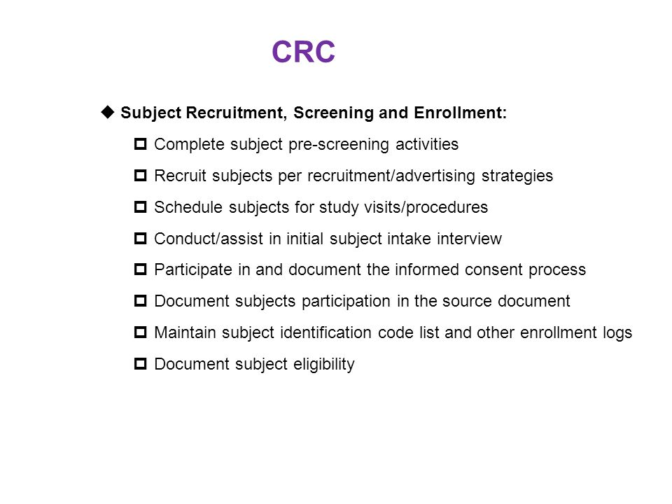 CRC Subject Recruitment, Screening and Enrollment: