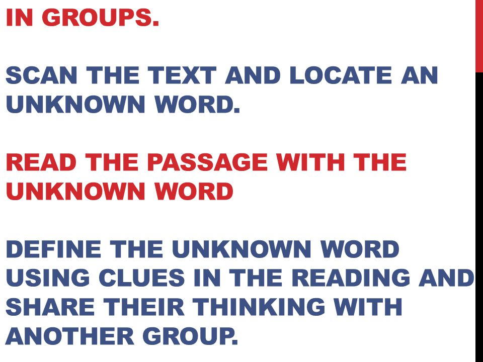 in groups. scan the text and locate an unknown word