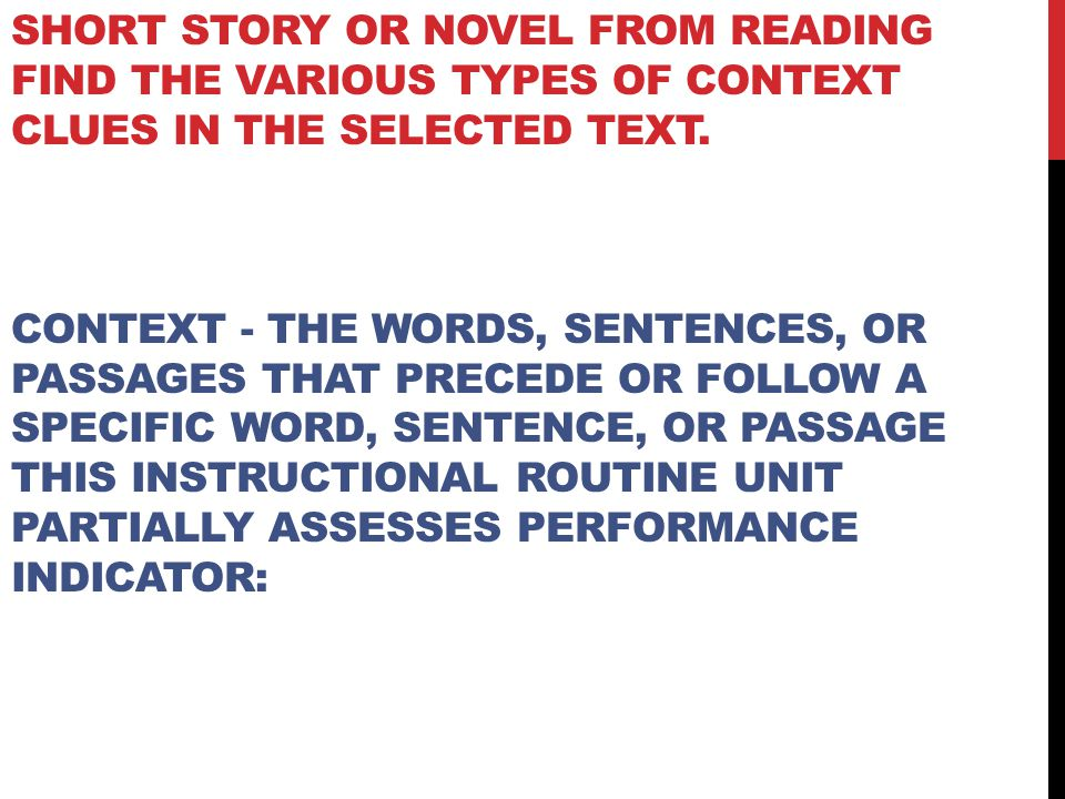 Short story or novel from Reading Find the various types of context clues in the selected text.