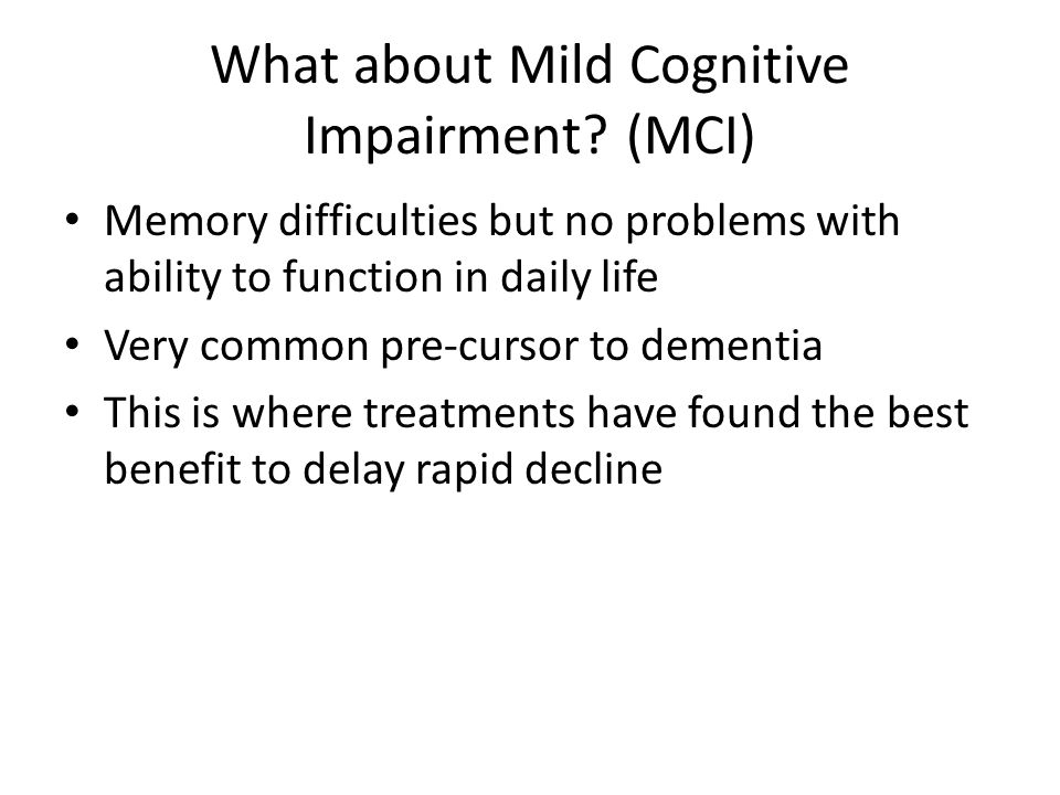 What about Mild Cognitive Impairment (MCI)