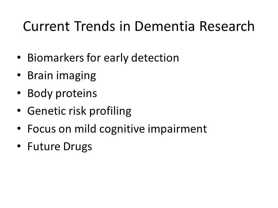 Current Trends in Dementia Research