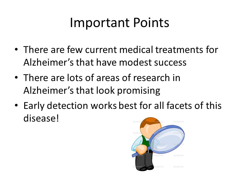 Important Points There are few current medical treatments for Alzheimer's that have modest success.