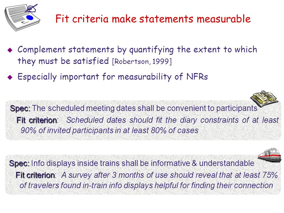 Fit criteria make statements measurable