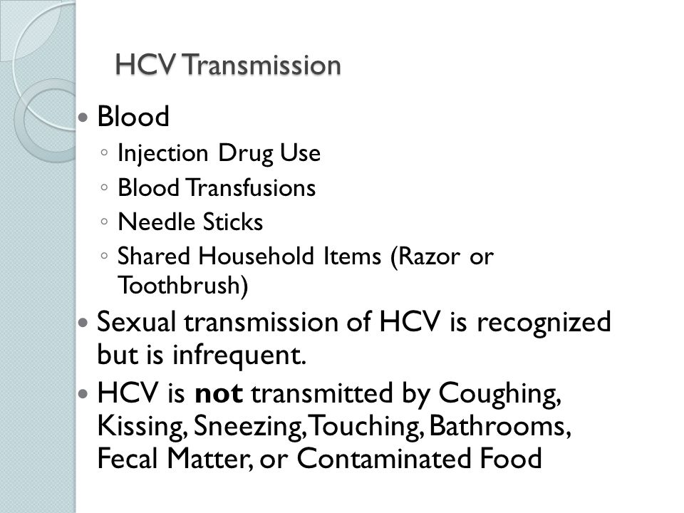 Sexual transmission of HCV is recognized but is infrequent.