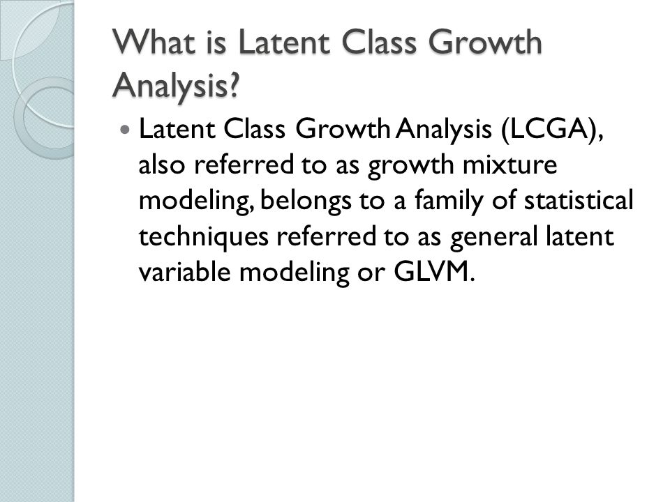 What is Latent Class Growth Analysis