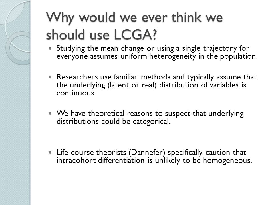 Why would we ever think we should use LCGA