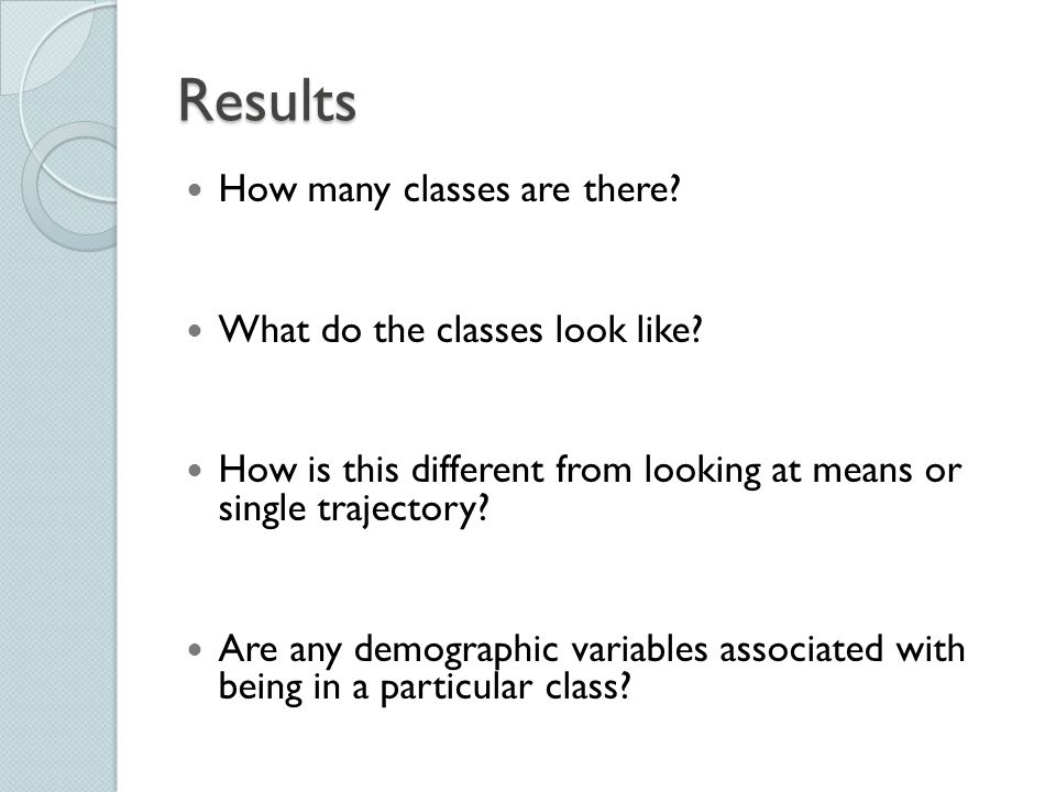 Results How many classes are there What do the classes look like
